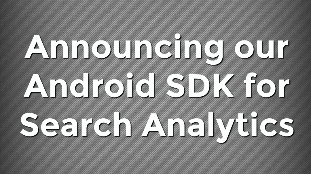 Announcing our Android SDK for Search Analytics