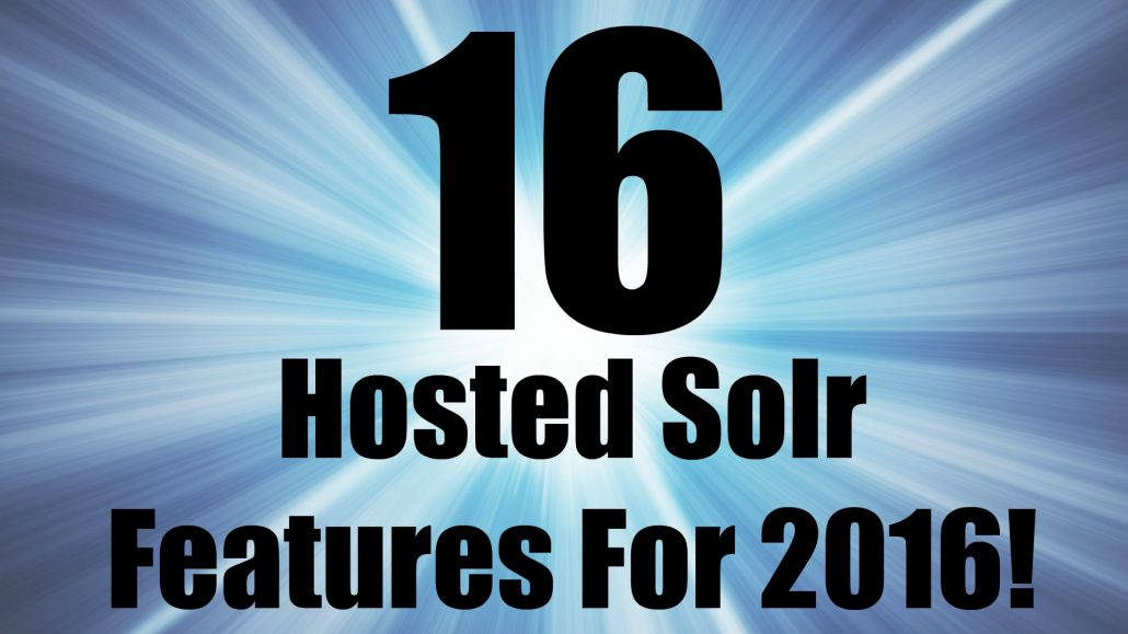 16 Hosted Solr Features