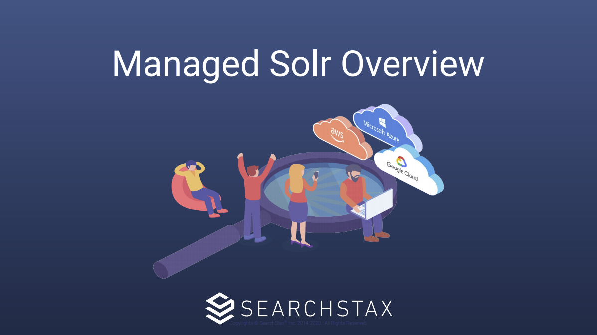 SearchStax Managed Solr Overview Video